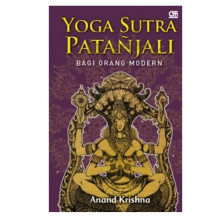 Yoga Sutra Patanjali Bagi Orang Modern, by Anand Krishna