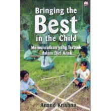 Paparan Anand Krishna Tentang Pendidikan Dalam Buku Bringing the Best in the Child – Memunculkan yang Terbaik dalam Diri Anak
