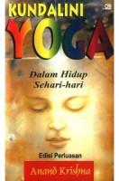 Kundalini Yoga dalam Hidup Sehari-hari, By Anand Krishna