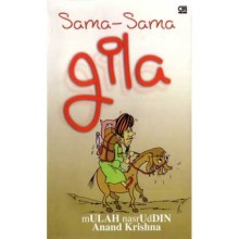 Sama-sama Gila, by Anand Krishna