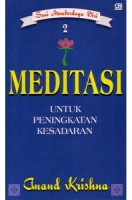Seni Memberdaya Diri 2: Meditasi untuk Peningkatan Kesadaran, By Anand Krishna