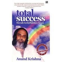 Total Success: Meraih Keberhasilan Sejati, by Anand Krishna