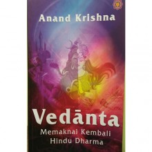 VEDANTA: Memaknai Kembali Hindu Dharma