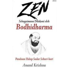 Zen Sebagaimana Dilakoni oleh Bodhidharma – Panduan Hidup Sadar Sehari-hari