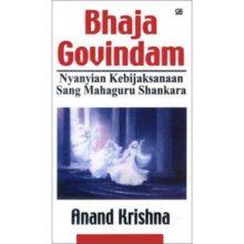 Anand Krishna Ulas Karya Mahaguru Shankara dalam Buku Bhaja Govindam