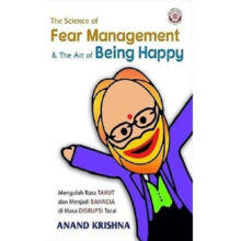 The Science of Fear Management & The Art of Being Happy